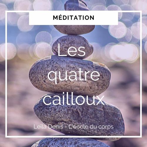 Méditation Des 4 Cailloux