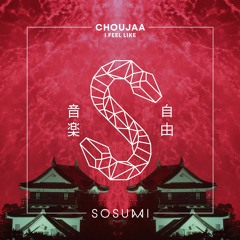 Choujaa - I Feel Like [FREE DOWNLOAD]