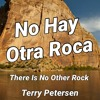 Download There Is No Other Rock, TR, Terry Petersen, 14 Julio 2021, LC, FL USA Mp3
