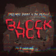 Freeway Donny - Block Hot Ft. AO Meally (Bounce Out Records Exclusive)