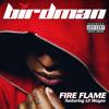 Fire Flame (Explicit Version) [feat. Lil Wayne]
