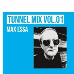 TUNNEL Mix VOL.01 Max Essa