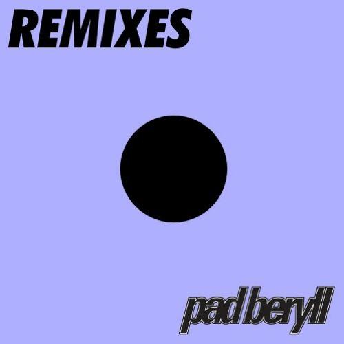 Pad Beryll Remixes