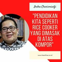 Indra Charismiadji: Pendidikan Kita Seperti Rice Cooker di Atas Kompor!