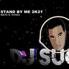 BEN E. KING STAND BY ME 2K21 - REMIX DJ SUGUS