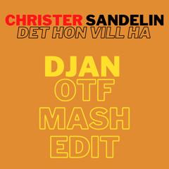 Christer Sandelin - Det Hon Vill Ha (DJan OTF Mash Edit)