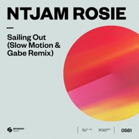 Ntjam Rosie - Sailing Out (Slow Motion & Gabe Remix) [OUT NOW]