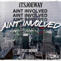 Ain't Involved (feat. Devien)