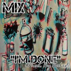 MiX- Im Done (Prod. By Redax)