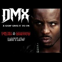 DMX - X Gon' Give It To Ya (Fizik & SkOpus Bootleg) [FREE DOWNLOAD]