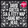 Bang my Head (feat. Sia & Fetty Wap) (Extended).mp3