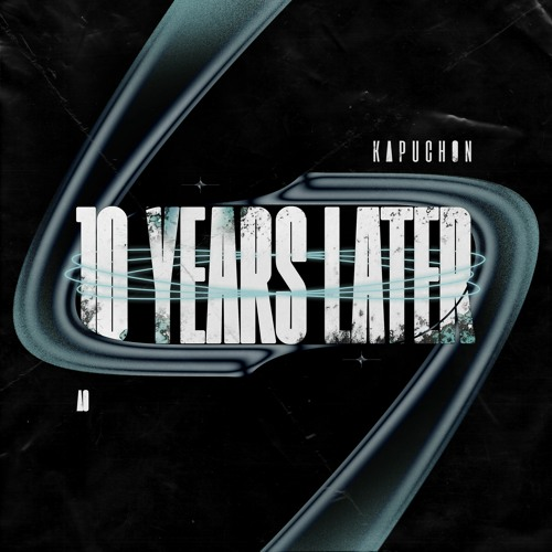 Kapuchon - 10 Years Later [OUT NOW]