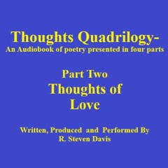 Thoughts Quadtrilogy - Thoughts Of Love–Part Two