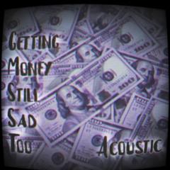Getting Money Still Sad Too (shitty acoustic cover) (prod. IOF)