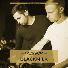 Taktika Zvuka Radio Show #142 - BlackMilk