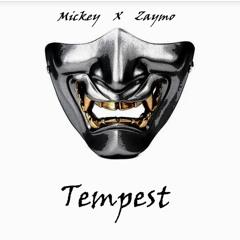 Tempest - Mickey X Zaymo