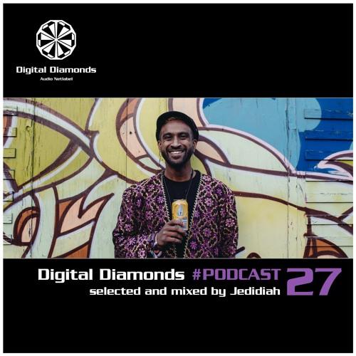 Digital Diamonds #PODCAST 27 by Jedidiah