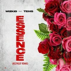 Wizkid -  Essence Ft. Tems [KezyKlef Remix]