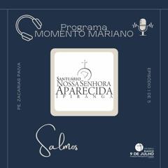 Programa MOMENTO MARIANO - 12-04-2021 - Reflexões sobre os Salmos