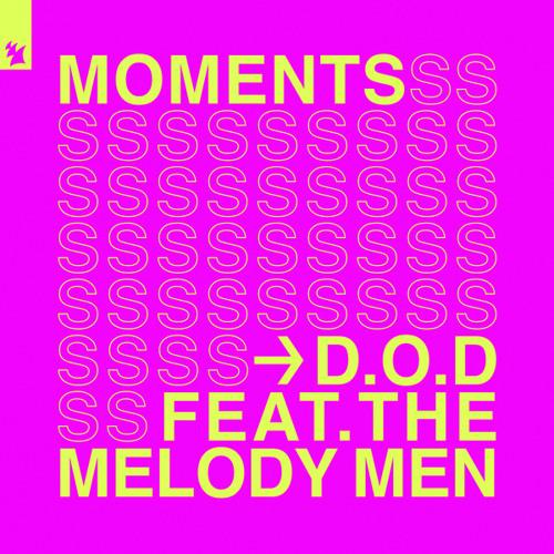 D.O.D feat. The Melody Men - Moments