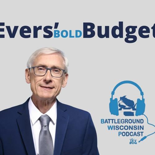 Evers' Bold Budget