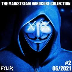 The Mainstream Hardcore Collection   2021 Hardcore MegaMix #2