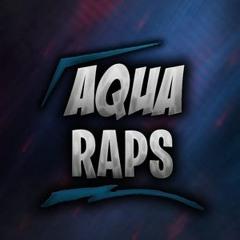 the world is yours - Aqua Raps