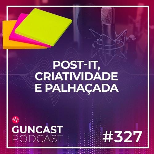 #327 -Post-it, Criatividade e Palhaçada