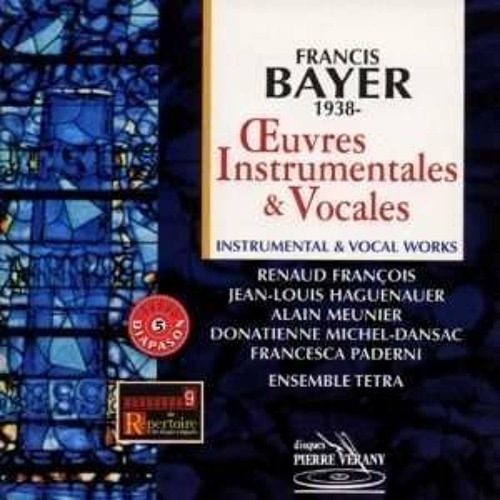 Francis Bayer - Oeuvres Instrumentales et Vocales