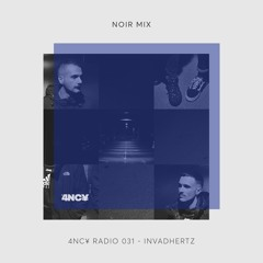 4NC¥ RADIO 031 - NOIR MIX by Invadhertz