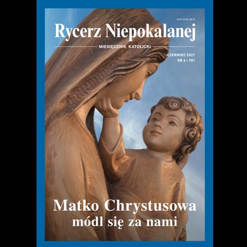 Ryczerz Niepokalanej, CZERWIEC 2021 r.