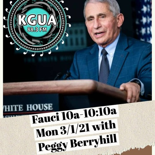 KGUA's Peggy Berryhill talks with Dr. Anthony Fauci 3-1-2021
