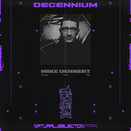 DECENNIUM - Mike Dehnert (Fachwerk, Delsin, MD2)