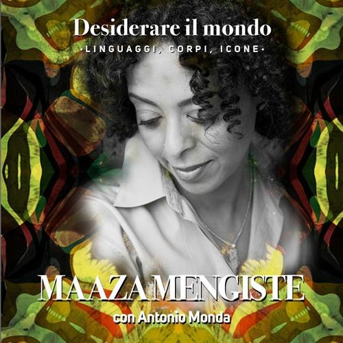 ☀️ Desiderare il mondo: Maaza Mengiste