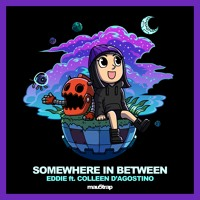 EDDIE - Somewhere In Between feat. Colleen D'Agostino (Radio Edit)