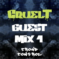 CruelT - Crowd Control Guest Mix #1