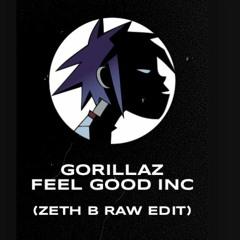 Gorillaz - Feel Good Inc (Zeth B Raw Edit)