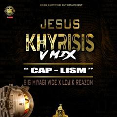 "Jesus Khrysis v-mix (""CAP-LISM"") X Lojik Reazon X Conway The Machine X Joyner Lucas"