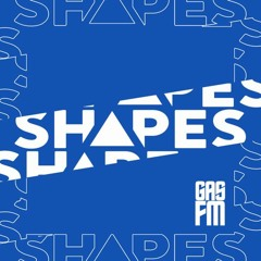 Shapes Presents GAS FM - Episode 4