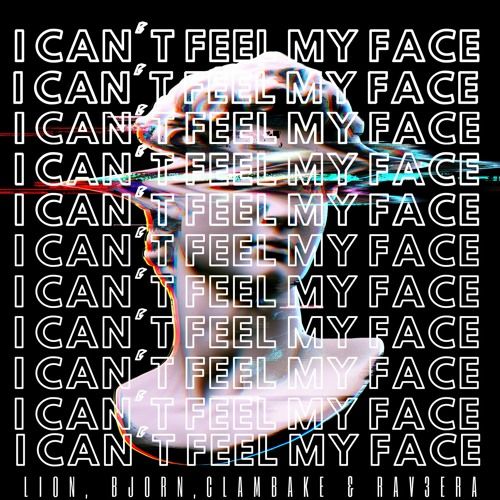 Lion, Bjorn, Clambake & Rav3era - I Can't Feel My Face [Free Download]