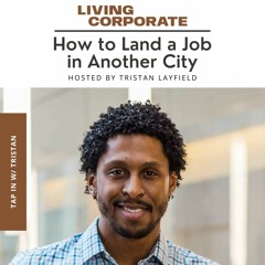 TAP In with Tristan : How to Land a Job in Another City