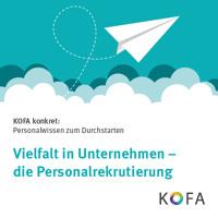 KOFA konkret: Vielfalt in Unternehmen – die Personalrekrutierung