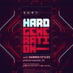 Hard Generation with Darren Styles - Episode 01