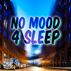 No Mood 4 Sleep (Mashup)