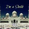 I'm a Sheikh