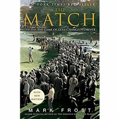 [Best!] The Match: The Day the Game of Golf Changed Forever [EBOOK]