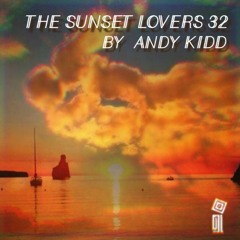 The Sunset Lovers #32 with Andy Kidd