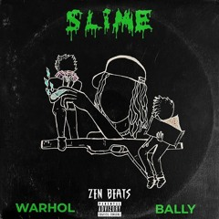 Warhol SS - Slime (Feat. Bally) [Produced By Zen Beats]