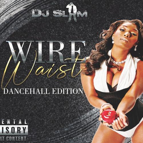 Wire Waist: Dancehall Edition