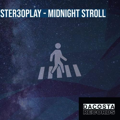 DJ Stereoplay - Midnight Stroll(original mix){DaCosta Records}